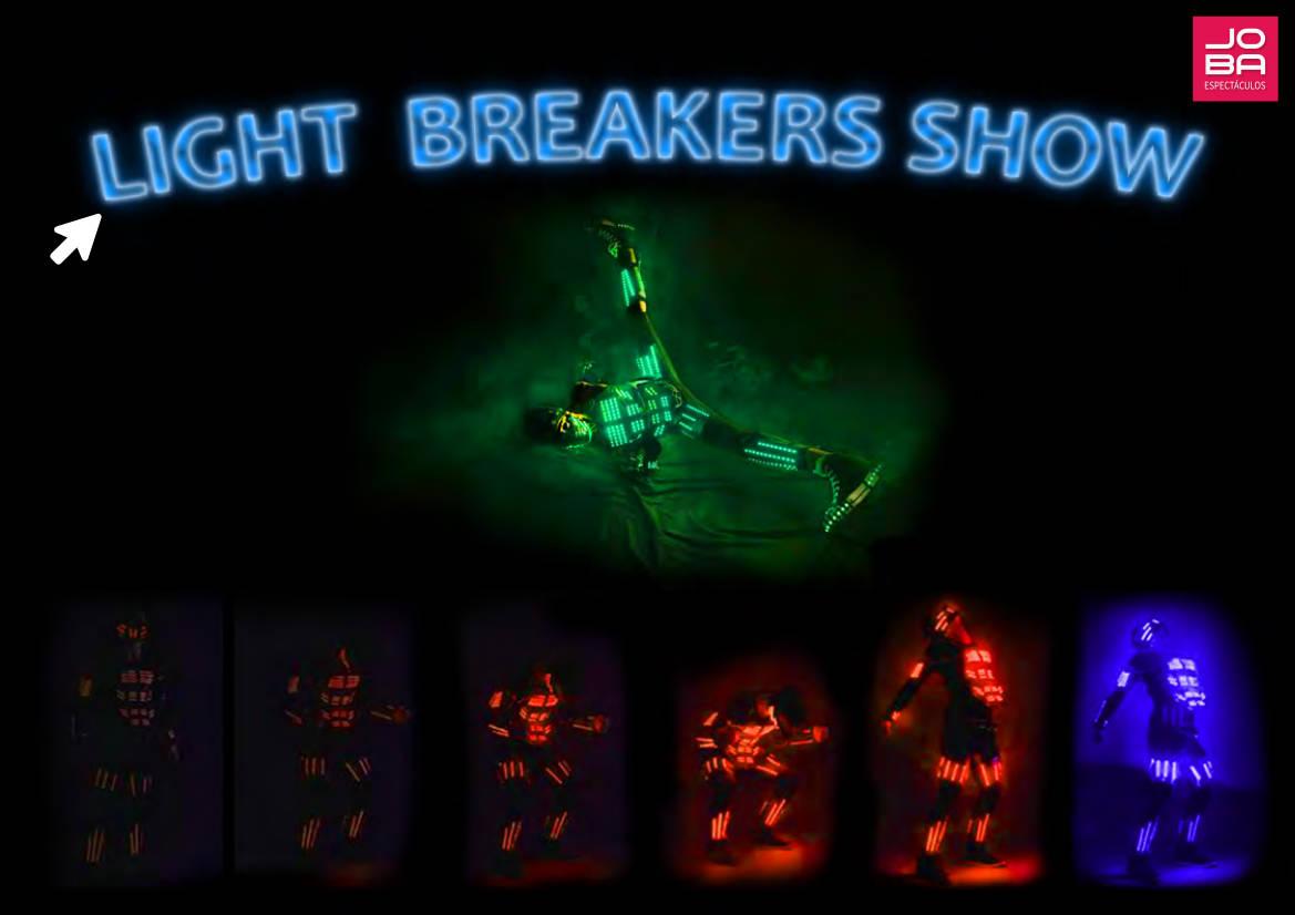 Espectáculos Light Breakers Show - contrata con JOBA Espectáculos ¡éxito garantizado!